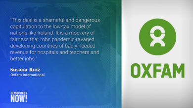 """""""Shameful and Dangerous"""": Oxfam Proposes New Deal on Global Minimum Corporate Tax"""